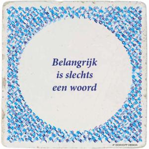 tegelspreuk-DickhoffDesign-10 Belangrijk is slechts een woord