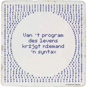 tegelspreuk-DickhoffDesign-11 Van 't program des levens krijgt niemand 'n syntax