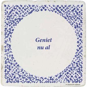 tegelspreuk-DickhoffDesign-18 Geniet nu al