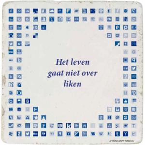 tegelspreuk-DickhoffDesign-24 Het leven gaat niet over liken