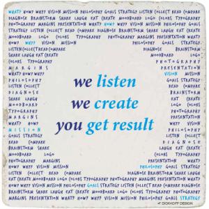 tegelspreuk-DickhoffDesign-35 we listen - we create - you get result