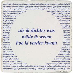 tegelspreuk-DickhoffDesign-45 als ik dichter was, wilde ik weten hoe ik verder kwam