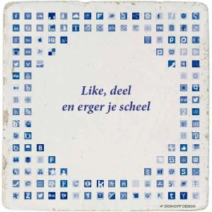 tegelspreuk-DickhoffDesign-28 Like, deel en erger je scheel