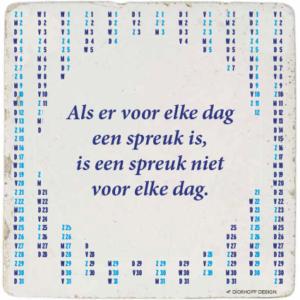 tegelspreuk - Als er voor elke dag een spreuk is, is een spreuk niet voor elke dag.