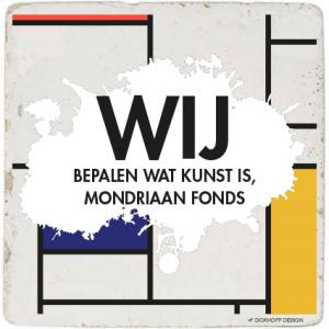 tegelspreuk - Wij bepalen wat kunst is, Mondriaan Fonds
