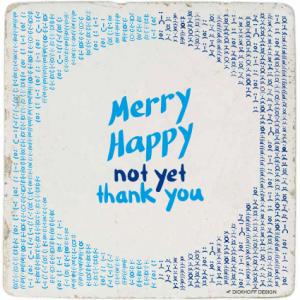 tegelspreuk - Merry Happy not yet Thank You