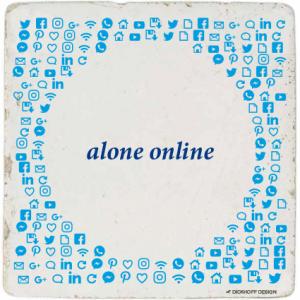 tegelspreuk - alone online
