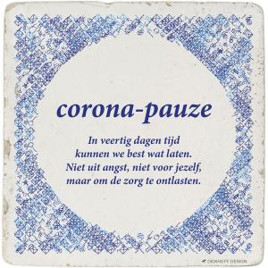 "tegelspreuk - ""corona-pauze<br"